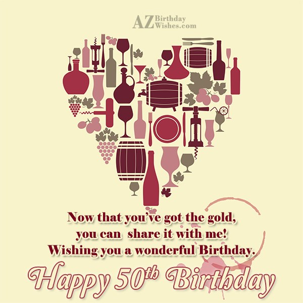 Now that you've got the gold… - AZBirthdayWishes.com