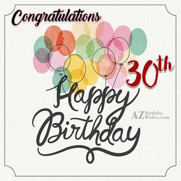 Congratulations Happy 30th birthday… - AZBirthdayWishes.com