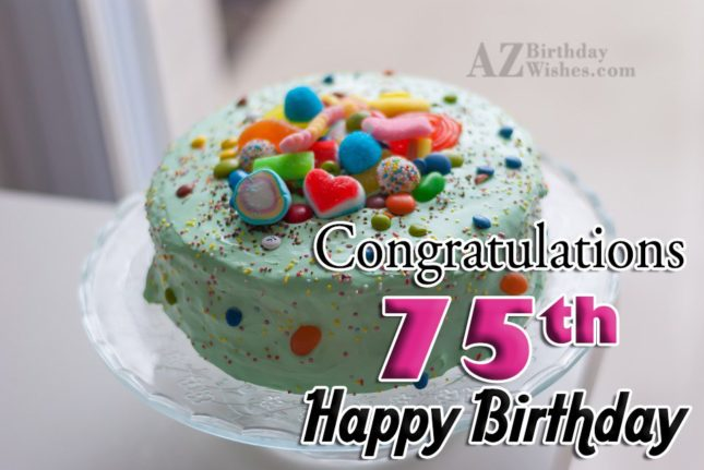 75th birthday greeting.. - AZBirthdayWishes.com