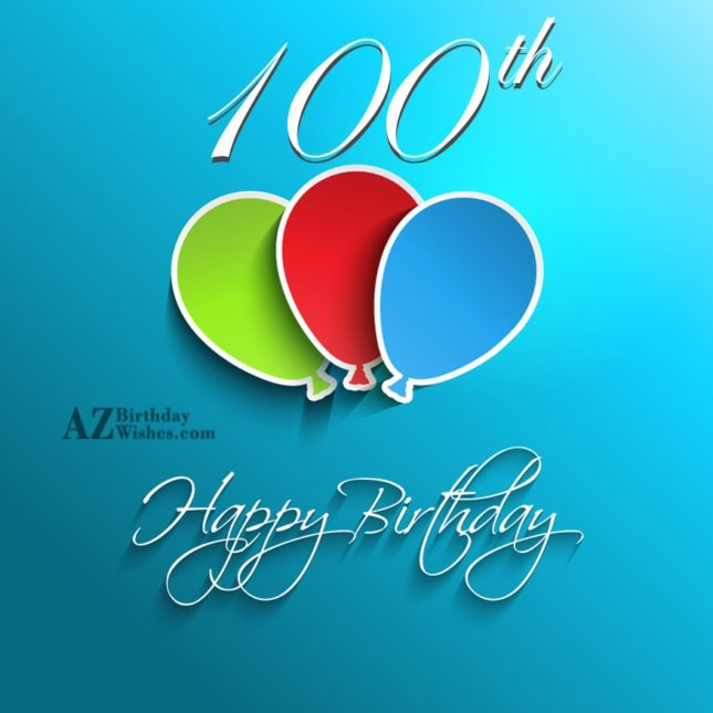 100th Happy birthday… - AZBirthdayWishes.com