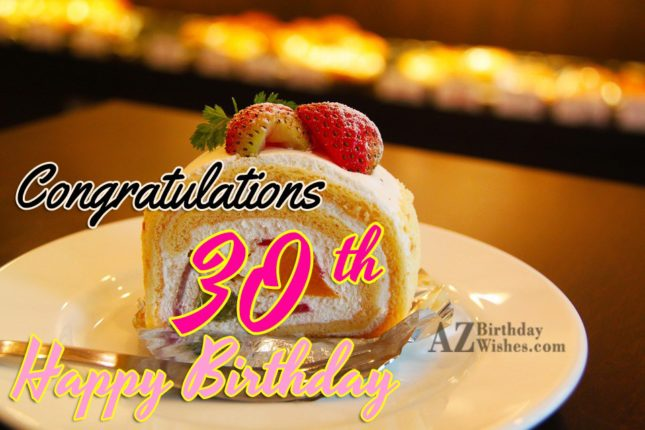 Congratulations on your 30th birthday… - AZBirthdayWishes.com