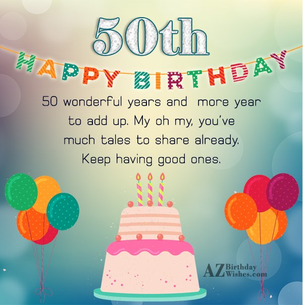 50 wonderful years and more… - AZBirthdayWishes.com