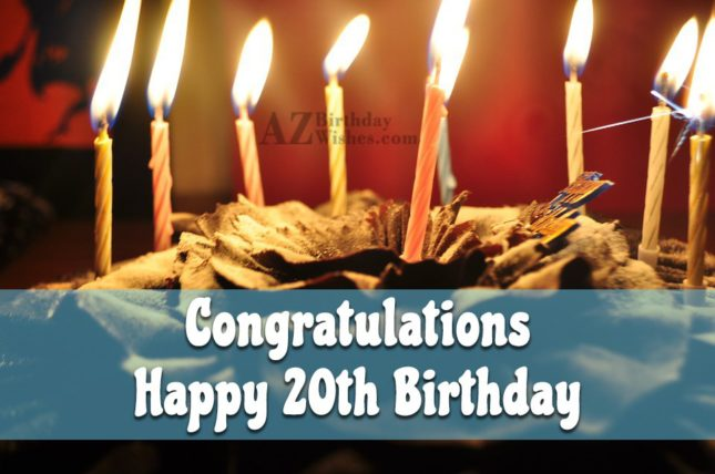 Congratulations. Happy 20th birthday… - AZBirthdayWishes.com