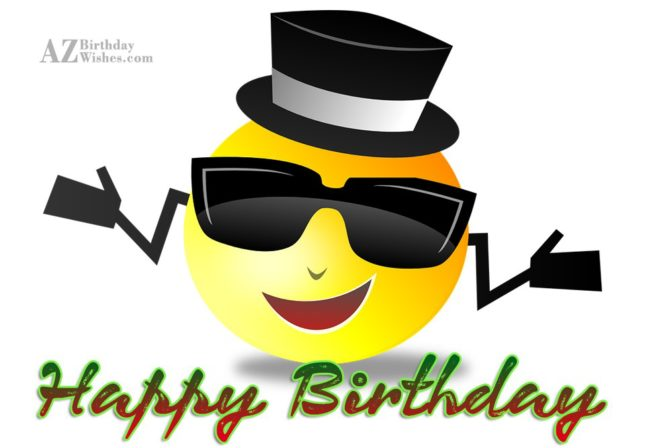 Birthday greeting on a cool dude smiley… - AZBirthdayWishes.com