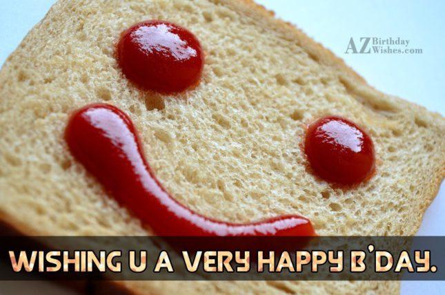 Happy Birthday on a smiley made on bread… - AZBirthdayWishes.com