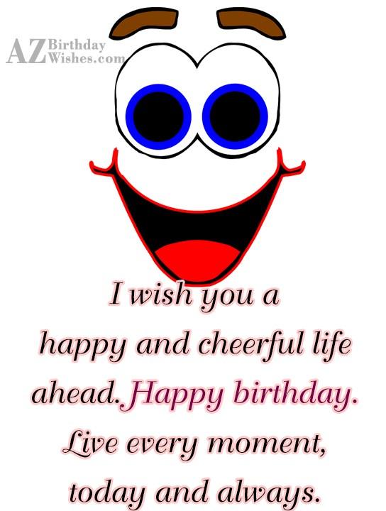 Birthday wish with a cheerful emoticon… - AZBirthdayWishes.com