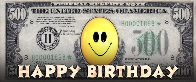 Birthday greeting with a 500$ note and smiley on it… - AZBirthdayWishes.com