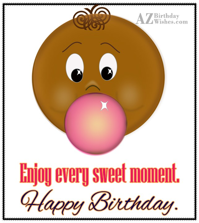 Happy birthday with an emoticon blowing bubble… - AZBirthdayWishes.com