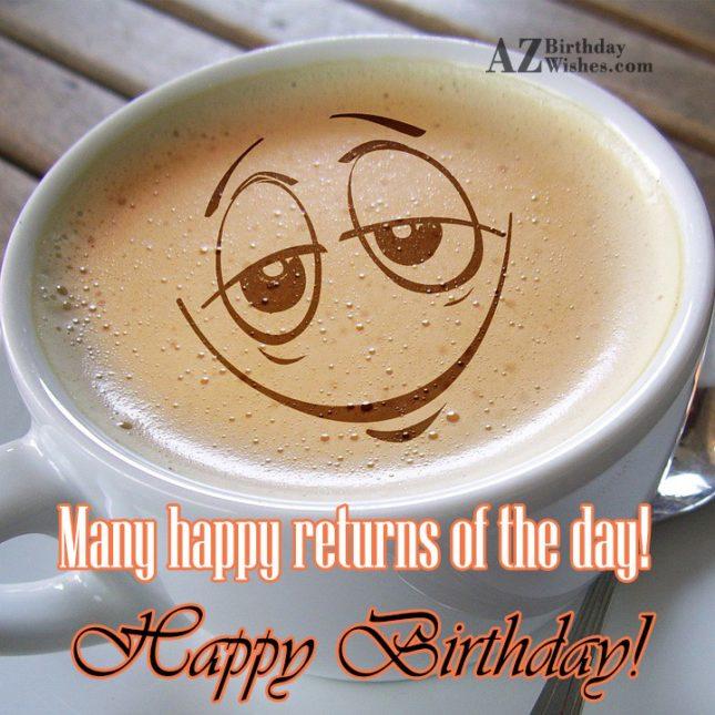 Birthday greeting with a sleepy emoticon made in coffee… - AZBirthdayWishes.com