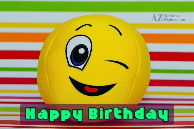 Happy birthday wish with a yellow toy emoticon winking… - AZBirthdayWishes.com