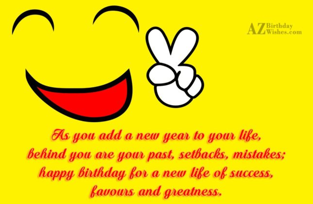 As you add a new year to your life… - AZBirthdayWishes.com