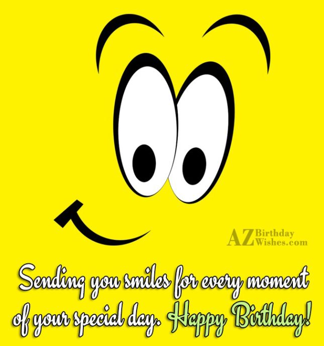 Sending smiles and birthday wish on emoticon… - AZBirthdayWishes.com