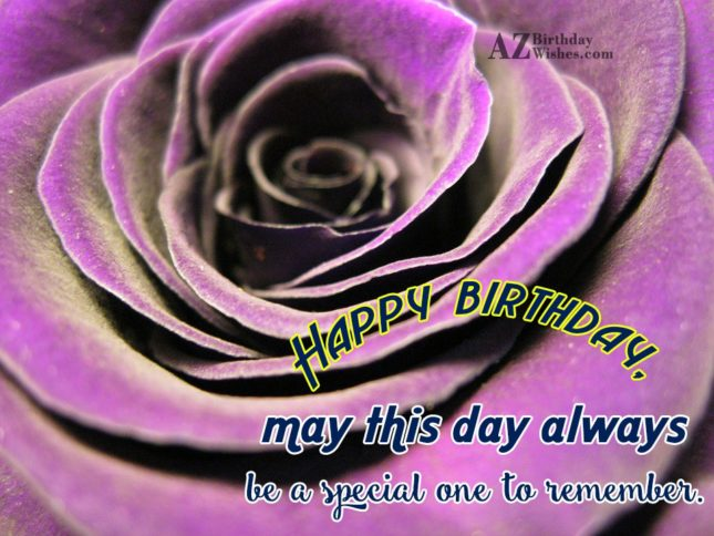 May this day always be special one… - AZBirthdayWishes.com