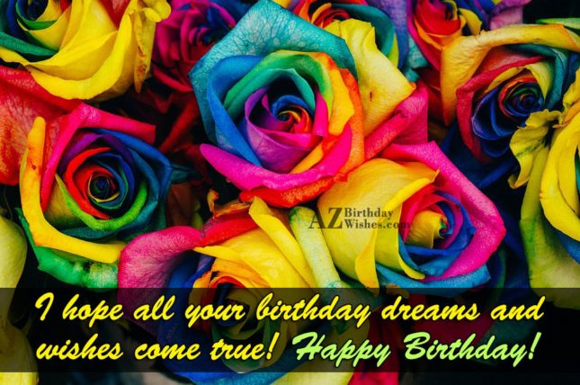 Birthday wishes on different colored roses… - AZBirthdayWishes.com