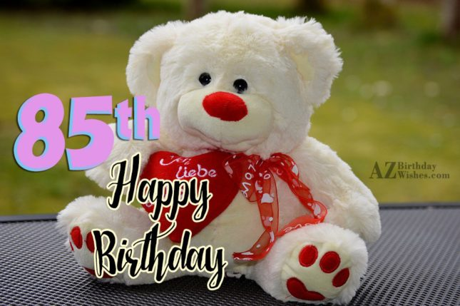 A very happy 85th birthday… - AZBirthdayWishes.com