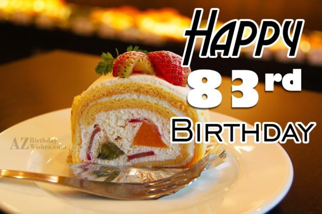 Wishing you a very happy 83th birthday… - AZBirthdayWishes.com
