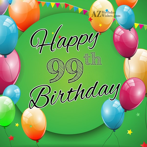 A very happy 99th birthday… - AZBirthdayWishes.com