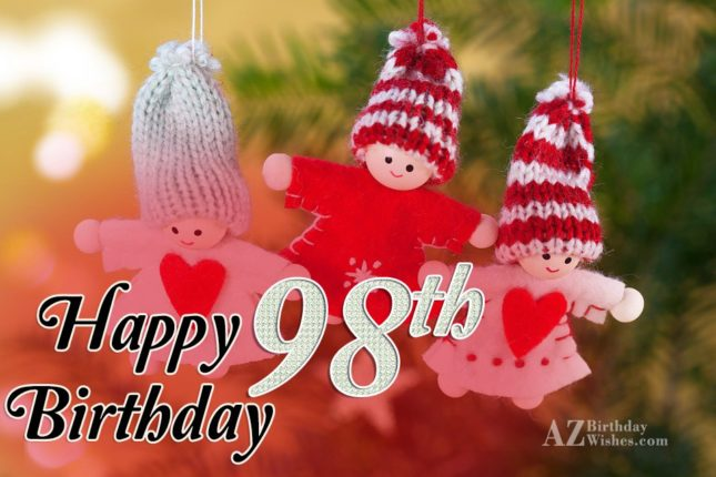 98th birthday greetings… - AZBirthdayWishes.com