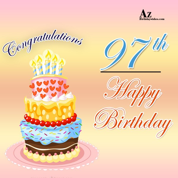 97th birthday greetings… - AZBirthdayWishes.com