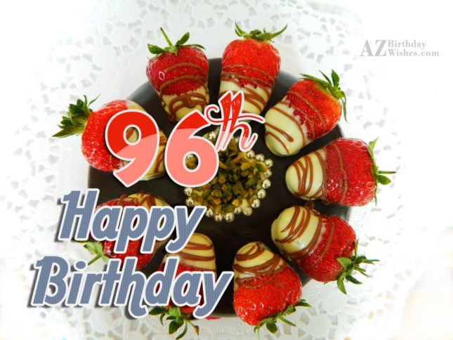 Wishing you a very happy 96th birthday… - AZBirthdayWishes.com
