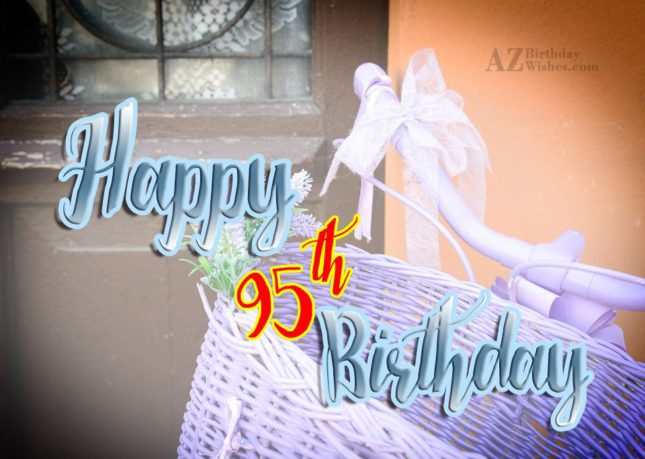 Wishing you a very happy 95th birthday… - AZBirthdayWishes.com