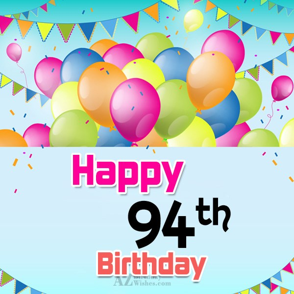 Happy 94th birthday… - AZBirthdayWishes.com