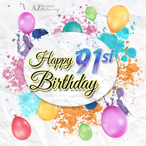 91stbirthday greetings… - AZBirthdayWishes.com