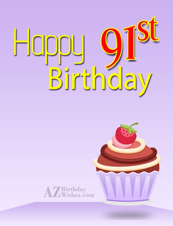Wishing you a very happy 91st birthday… - AZBirthdayWishes.com