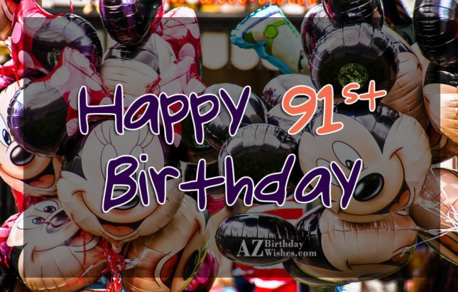 91st Birthday Wishes - AZBirthdayWishes.com