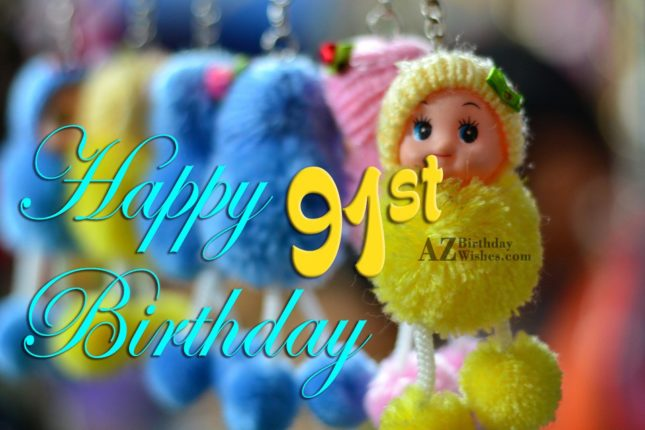 A very happy 91st birthday… - AZBirthdayWishes.com