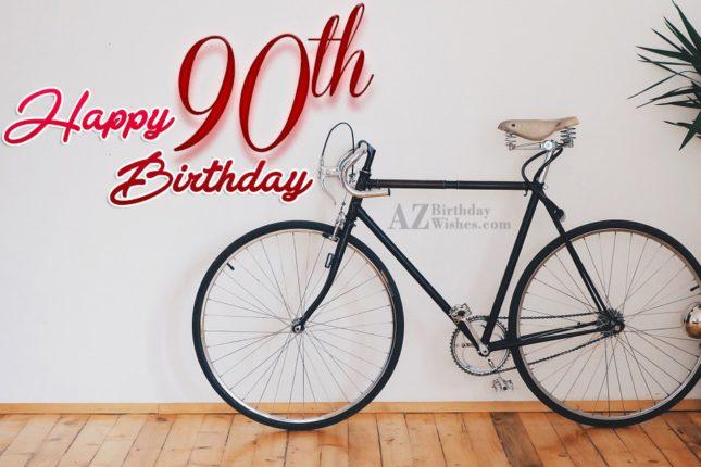 90th birthday greetings… - AZBirthdayWishes.com