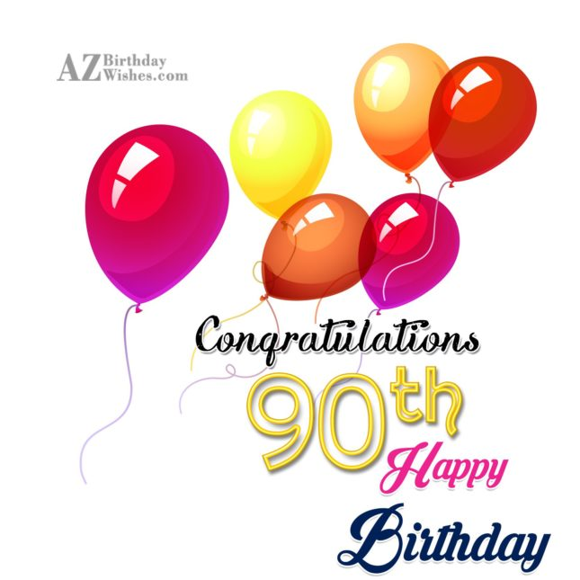 A very happy 90th birthday… - AZBirthdayWishes.com