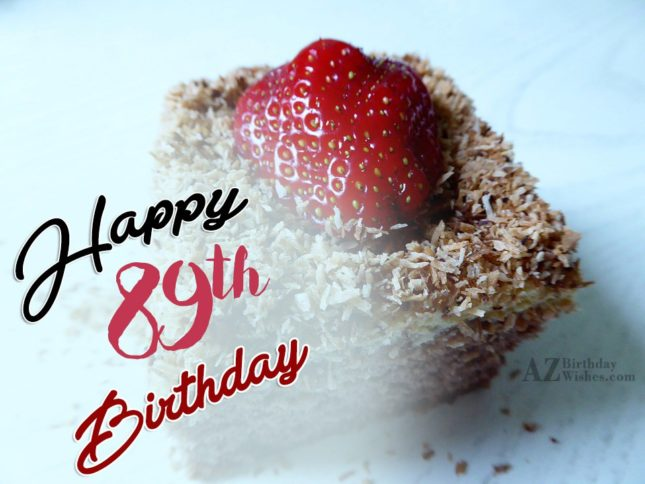Wishing you a very happy 89th birthday… - AZBirthdayWishes.com