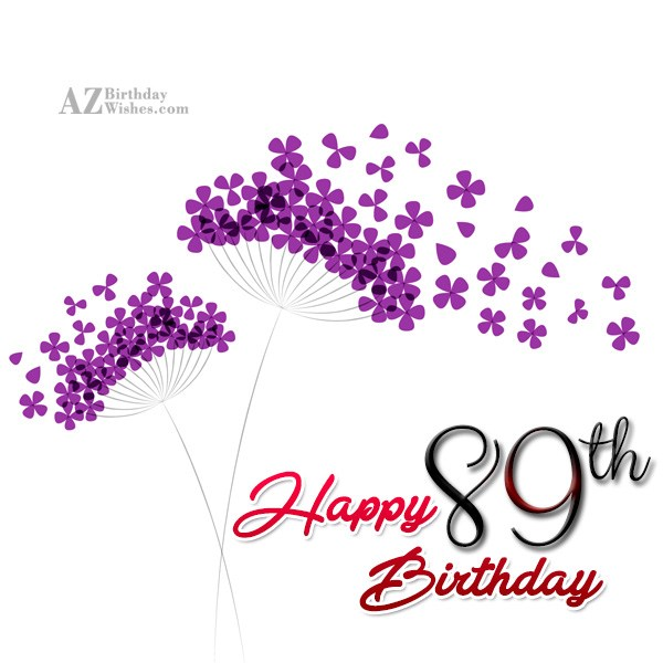 Happy 89th birthday… - AZBirthdayWishes.com