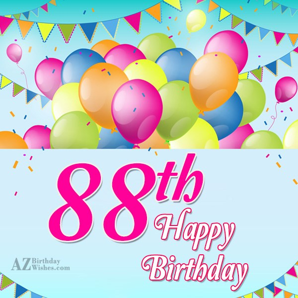 Happy 88th birthday… - AZBirthdayWishes.com