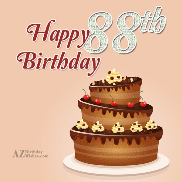 Wishing you a very happy 88th birthday… - AZBirthdayWishes.com