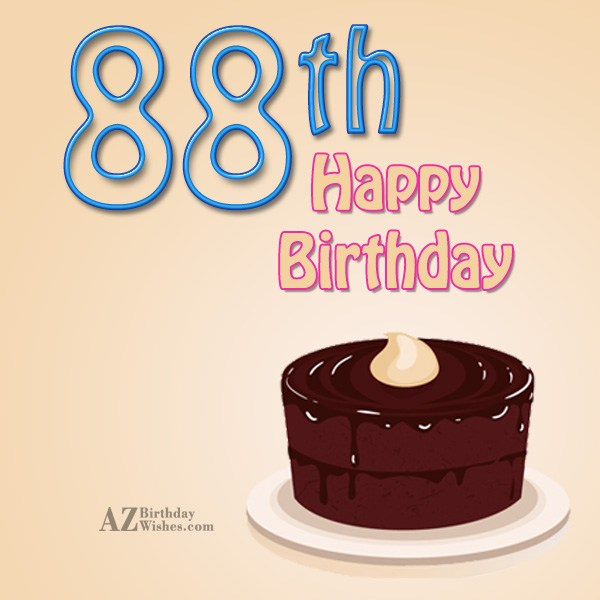 88th birthday greetings… - AZBirthdayWishes.com