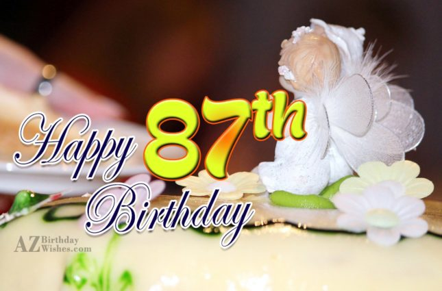 Wishing you a very happy 87th birthday… - AZBirthdayWishes.com