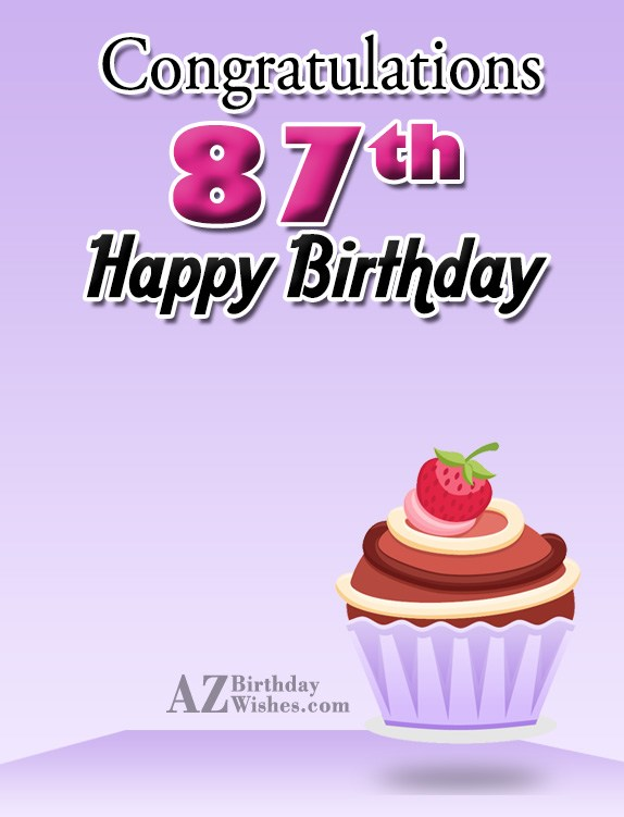 Happy 87th birthday… - AZBirthdayWishes.com
