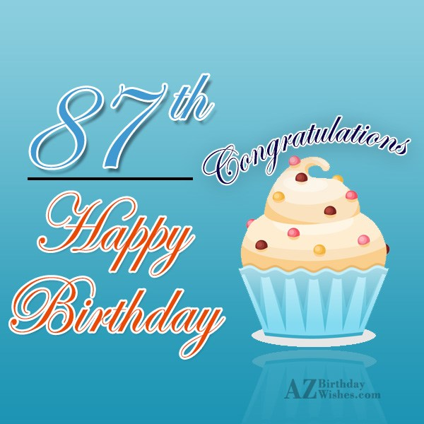 A very happy 87th birthday… - AZBirthdayWishes.com