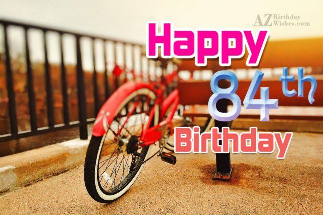 Happy 84th birthday… - AZBirthdayWishes.com