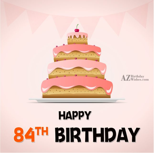 84th Birthday Wishes - AZBirthdayWishes.com