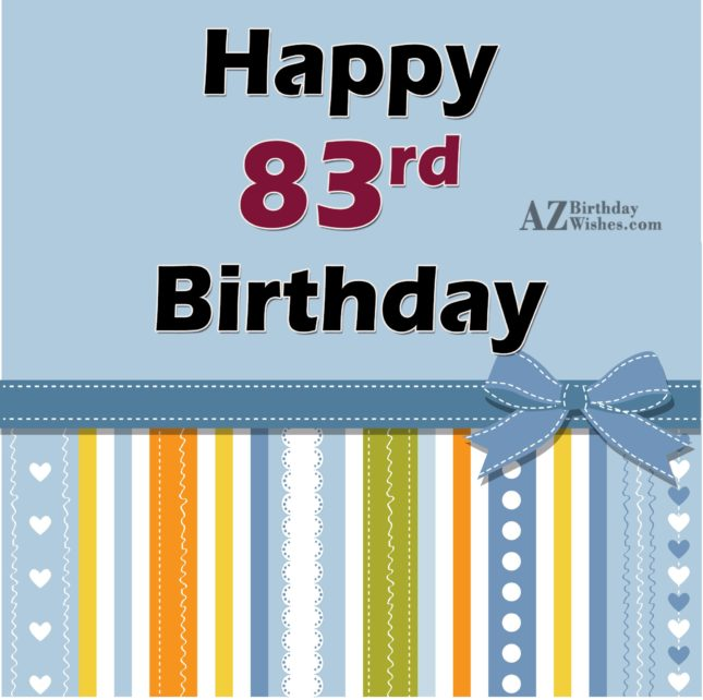 Happy 83th birthday… - AZBirthdayWishes.com