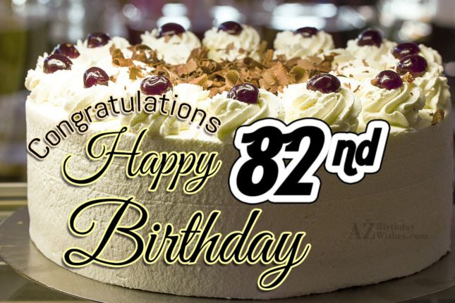 Wishing you a very happy 82nd birthday… - AZBirthdayWishes.com