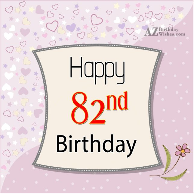 82nd birthday greetings… - AZBirthdayWishes.com