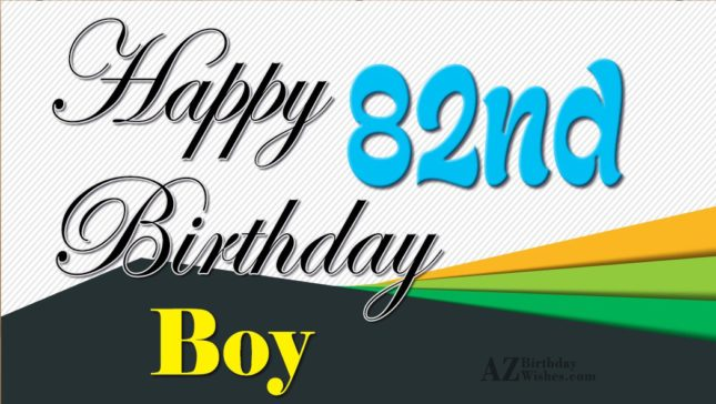 Happy 82nd birthday… - AZBirthdayWishes.com