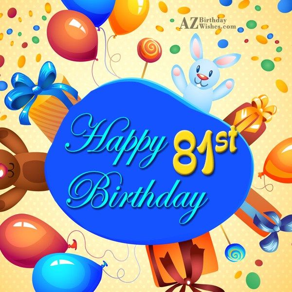 81st birthday greetings… - AZBirthdayWishes.com