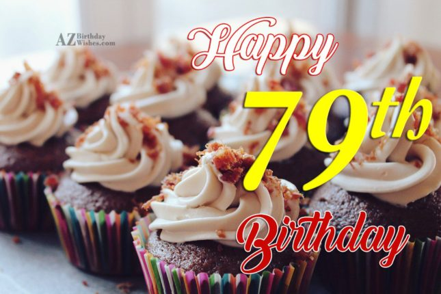 79th Birthday Wishes - AZBirthdayWishes.com