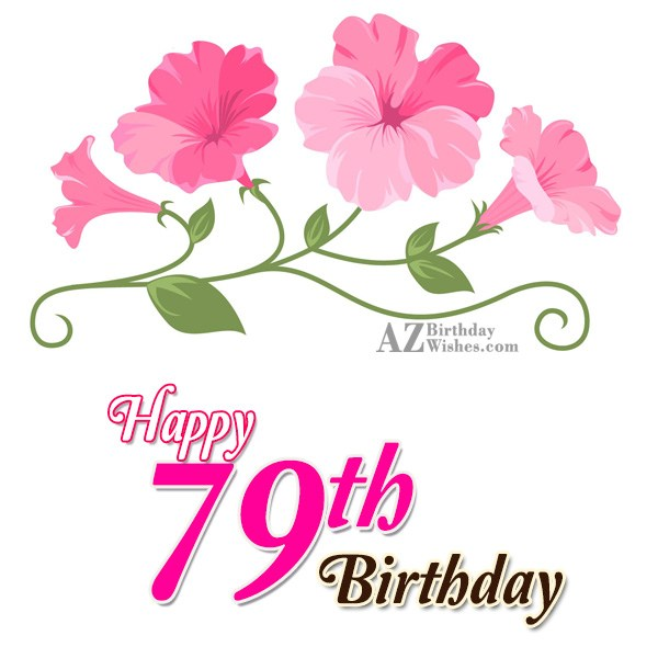 79th birthday greetings… - AZBirthdayWishes.com