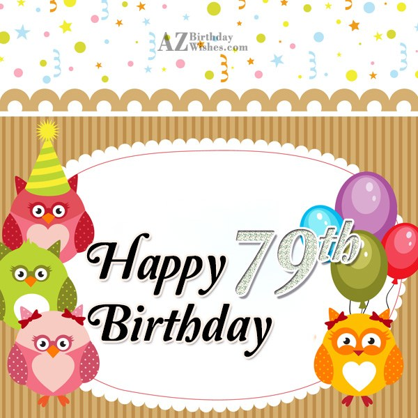 A very happy 79th birthday… - AZBirthdayWishes.com